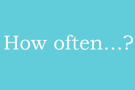 چند عبارت کاربردی با How often…? در انگلیسی